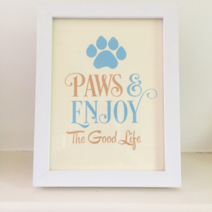 Dog Quote Framed Print Paws and Enjoy